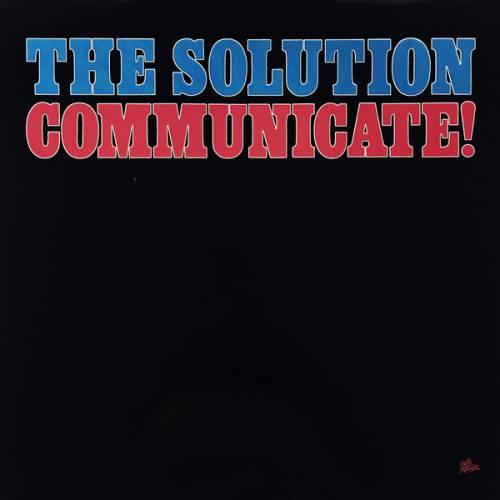 chronique The Solution - Communicate!