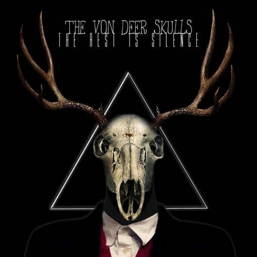 The Von Deer Skulls - The Rest Is Silence (chronique)