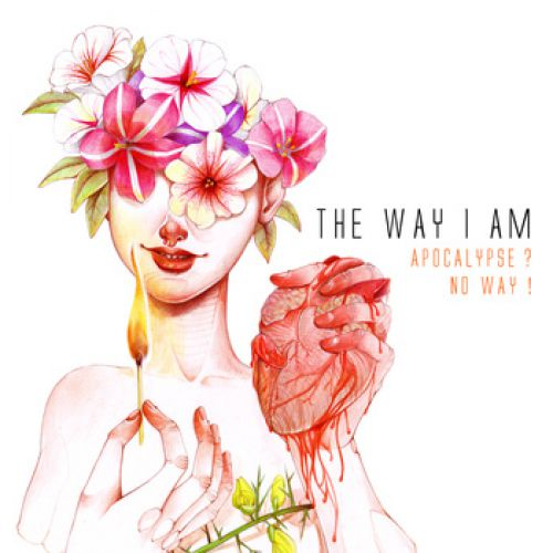 chronique The Way I Am - Apocalypse ? No Way !