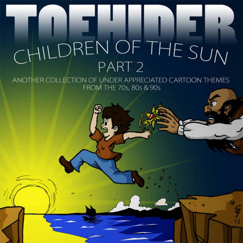 chronique Toehider - Children of the Sun Part 2: Another Collection of Under​-​appreciated Cartoon Themes from the 70's, 80's and 90's