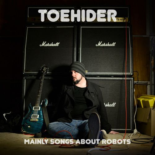 chronique Toehider - Mainly Songs About Robots