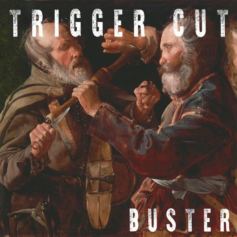 chronique Trigger Cut - Buster