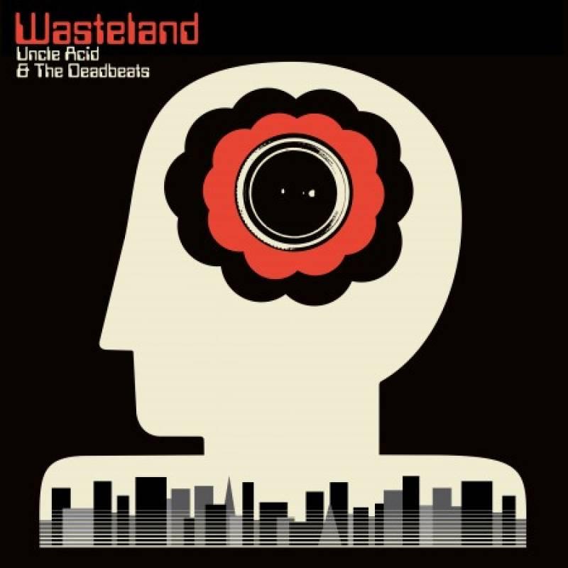 chronique Uncle Acid & The Deadbeats - Wasteland