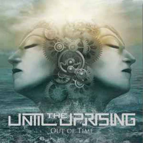 chronique Until The Uprising - Out of time