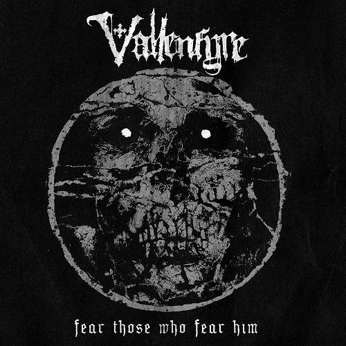 chronique Vallenfyre - Fear Those Who Fear Him