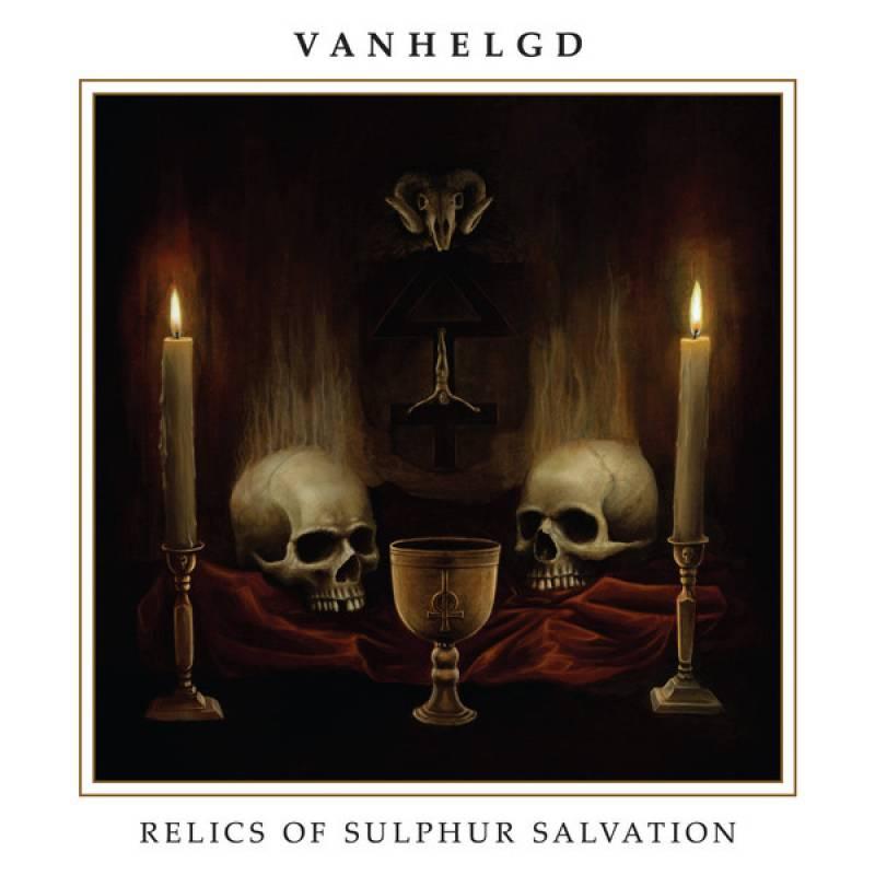 chronique Vanhelgd - Relics of Sulphur Salvation