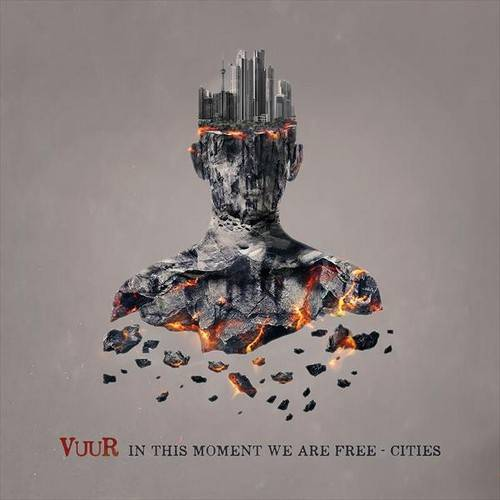 chronique Vuur  - In This Moment We Are Free - Cities