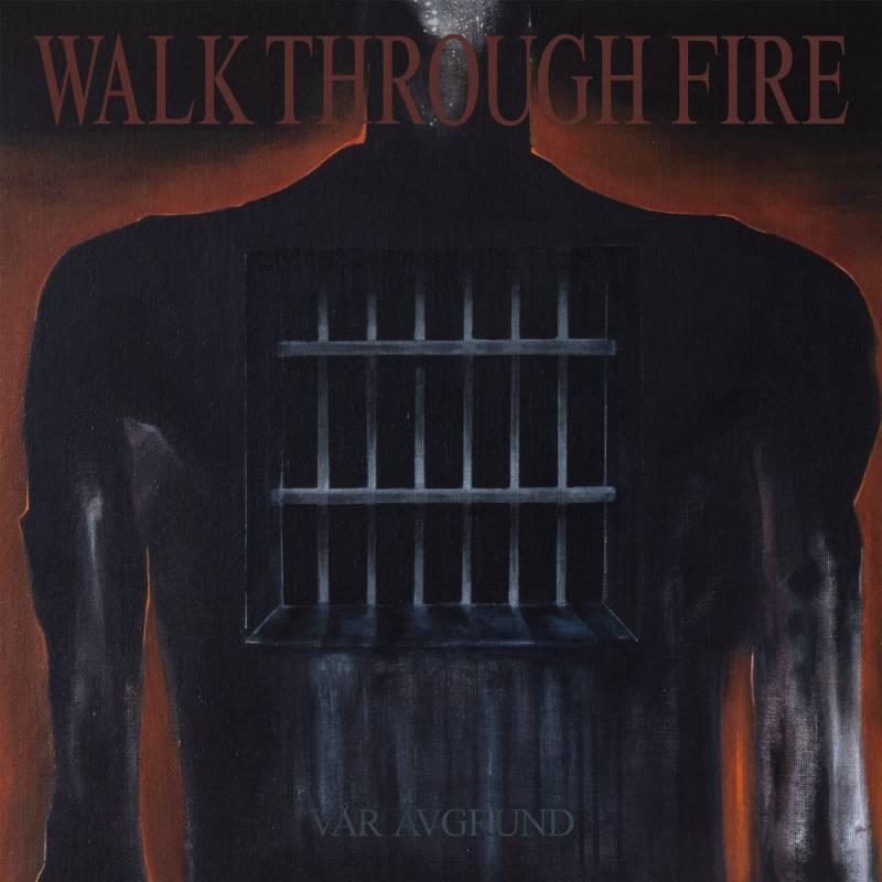chronique Walk Through Fire - Vår Avgrund
