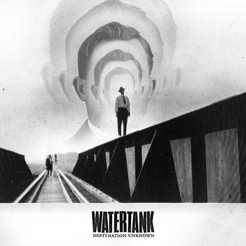chronique Watertank - Destination Unknown