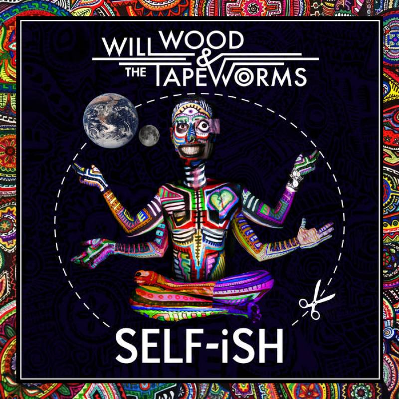 chronique Will Wood & The Tapeworms - Self-ish