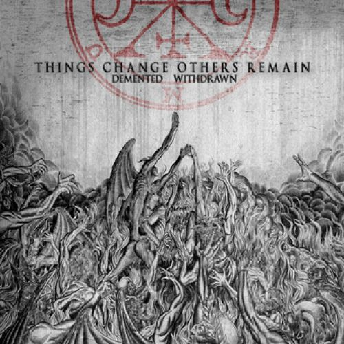 chronique Withdrawn + Demented - Things change, other remains