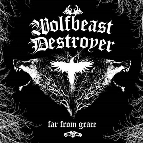 chronique Wolfbeast Destroyer - Far From Grace