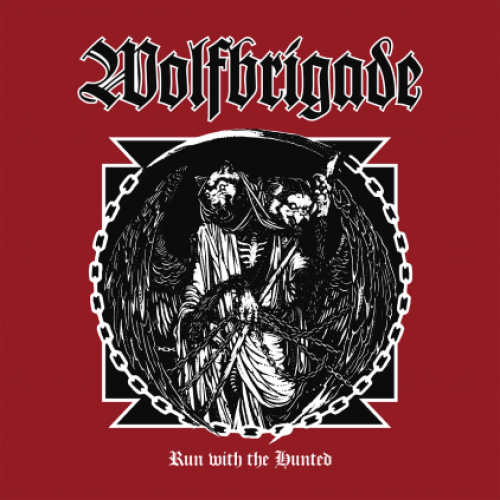 chronique Wolfbrigade - Run With The Hunted