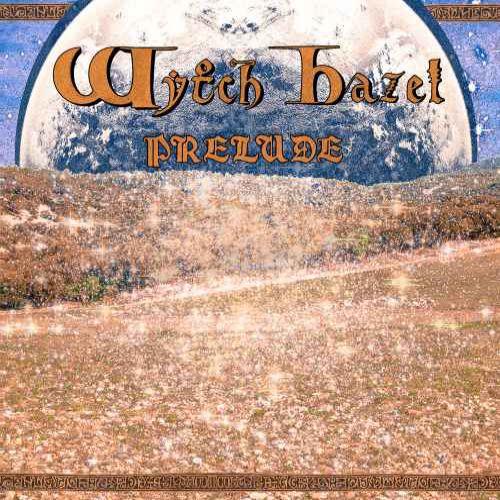 chronique Wytch Hazel - Prelude