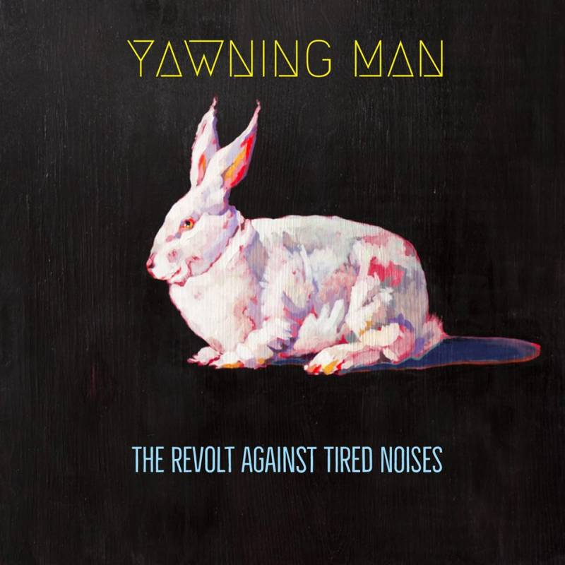 chronique Yawning Man - The Revolt Against Tired Noises