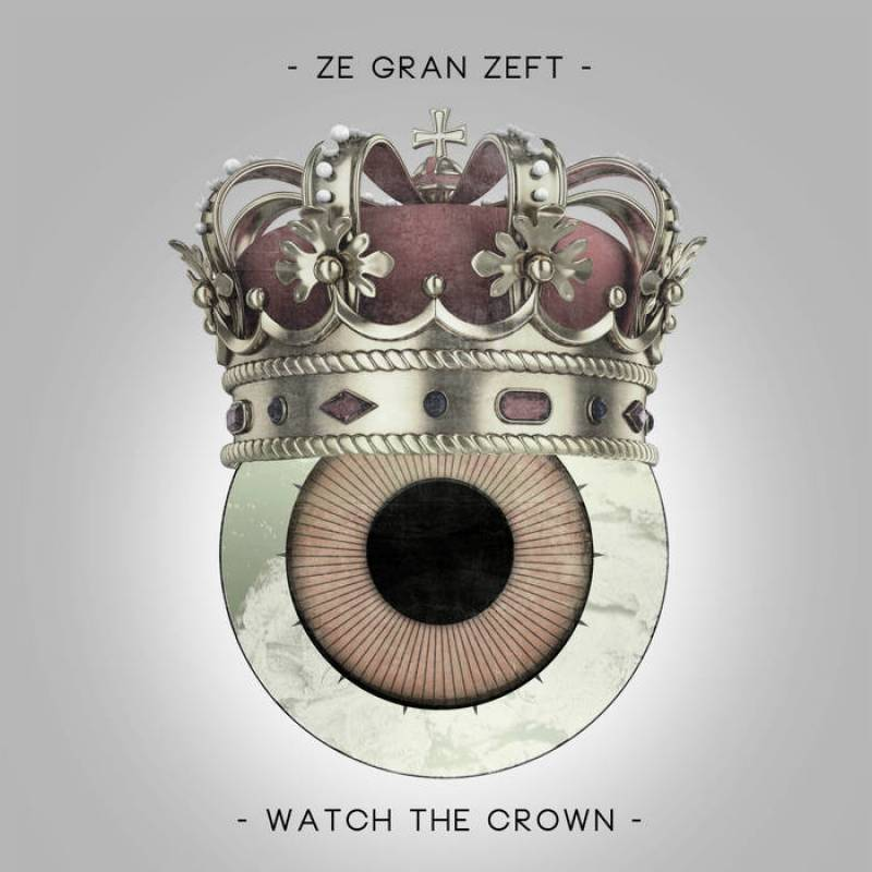 chronique Ze Gran Zeft - Watch The Crown