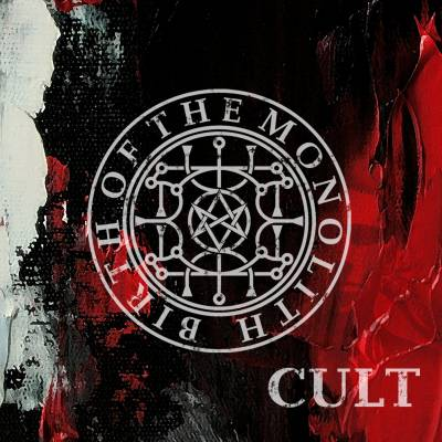 Birth Of The Monolith - Cult
