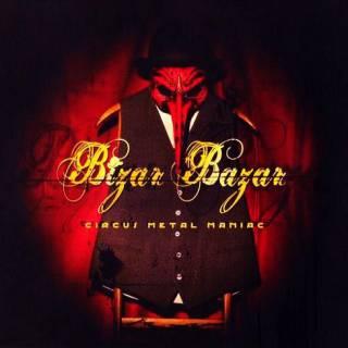 Bizar Bazar - Circus Metal Maniac (chronique)