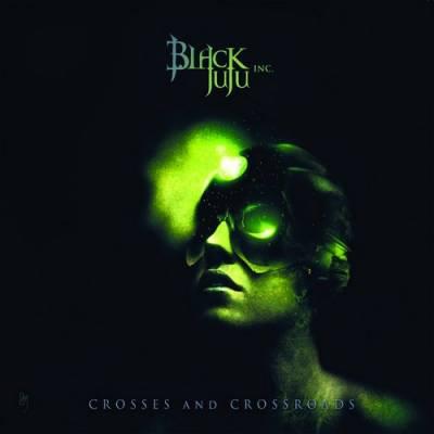 Black Juju Inc. - Crosses And Crossroads (chronique)