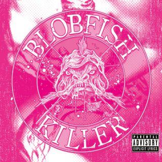 Blobfishkiller - Blobfishkiller