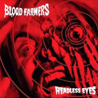 Blood Farmers - Headless eyes