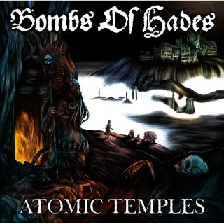 Bombs Of Hades - Atomic Temples