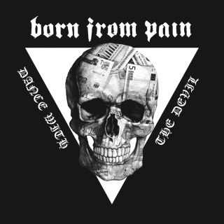 Born From Pain - Dance With The Devil (chronique)