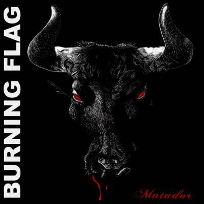 Burning Flag - Matador (chronique)