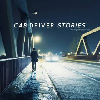 Cab Driver Stories - Free myself from you (chronique)