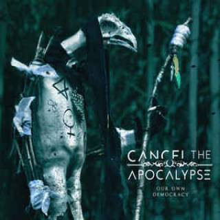 Cancel The Apocalypse - Our own democracy