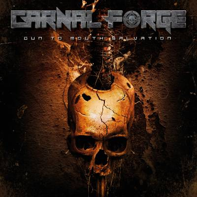 Carnal Forge - Gun to mouth salvation (chronique)
