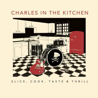 Charles In The Kitchen - Slice, cook, taste & thrill
