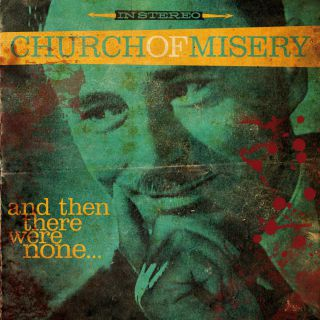 Church Of Misery - And Then There Were None... (Chronique)