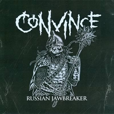 Convince - Russian Jawbreaker