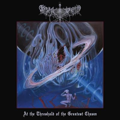 Cosmic Putrefaction - At The Threshold Of The Greatest Chasm (chronique)