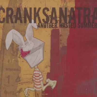 Crank Sanatra - Another Wasted Summer