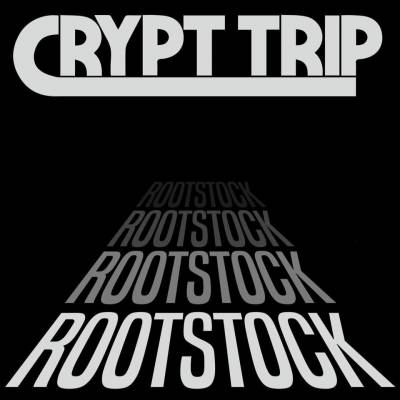 Crypt Trip - Rootstock (chronique)