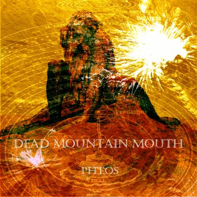 Dead Mountain Mouth - Phtos