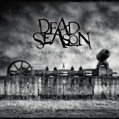 Dead Season  - From rust to dust (chronique)