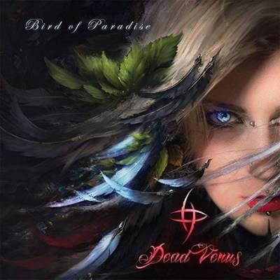 Dead Venus - Bird Of Paradise (Chronique)