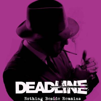 Deadline - Nothing Besides Remains