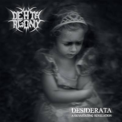 Death Agony - Desiderata (A Devastating Revelation)  (Chronique)
