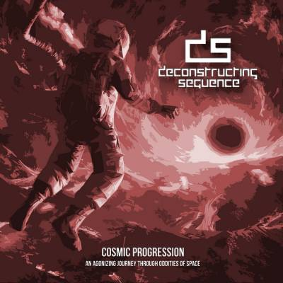 Deconstructing Sequence - Cosmic Progression: An Agonizing Journey Through Oddities of Space (chronique)