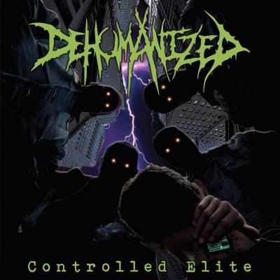 Dehumanized - Controlled Elite (chronique)