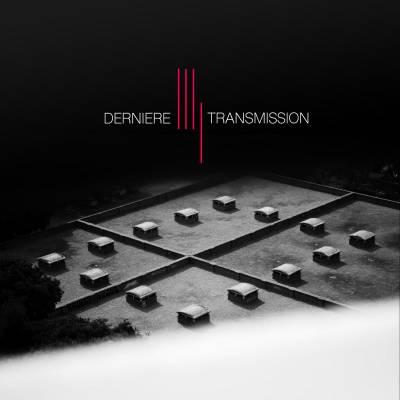 Dernière Transmission - Dernière transmission