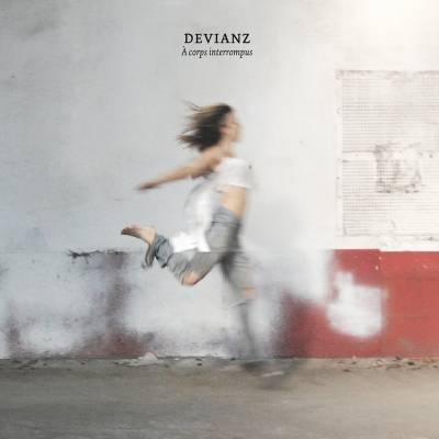 Devianz - A Corps Interrompus