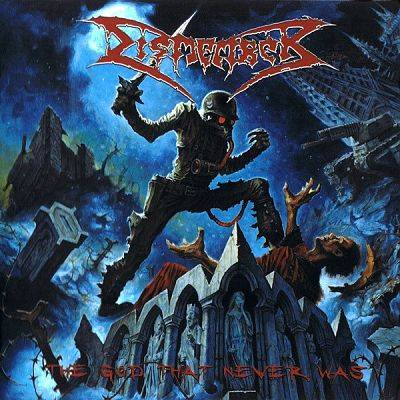 Dismember - God that never was
