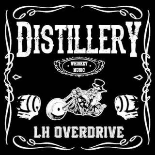 Distillery - LH Overdrive (chronique)