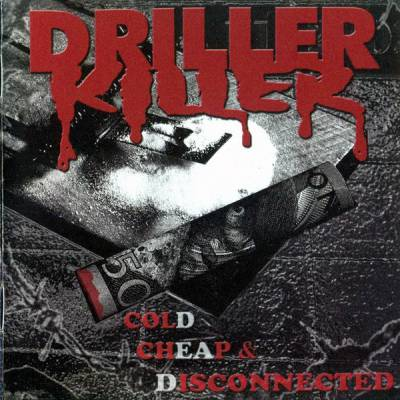 Driller Killer - Cold, Cheap & Disconnected (Chronique)