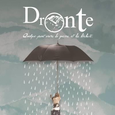 Dronte - Quelque part entre la guerre et la lâcheté  (chronique)